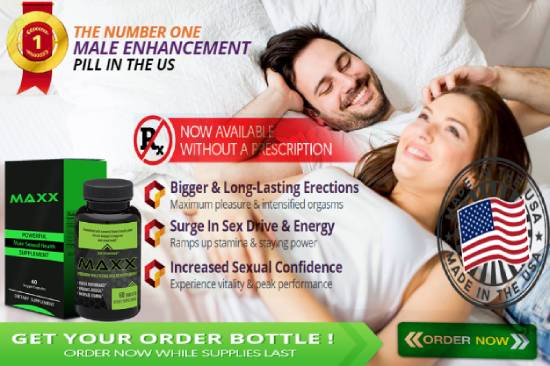 MAXX Male Enhancement Order Now